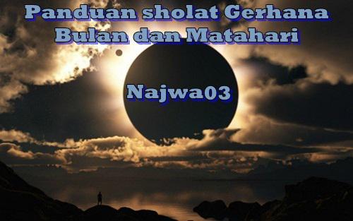 Tata Cara Niat Dan Waktu Sholat Gerhana Matahari Tata Cara Niat Doa Dan Waktu Sholat Gerhana Matahari/Bulan