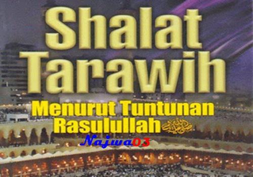 Hadits Shahih Tentang Sholat Sunnah tarawih Hadits Shahih Tentang Sholat Sunnah Tarawih 20,23 Dan 11 Rakaat